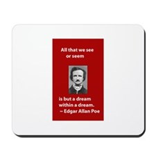 A Dream Within A Dream Mousepad