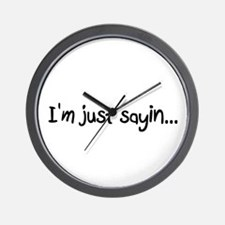 I'm just sayin... Wall Clock