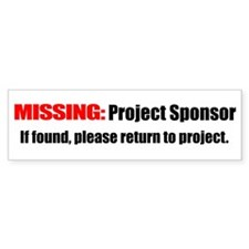 Missing Project Sponsor. If f Bumper Sticker