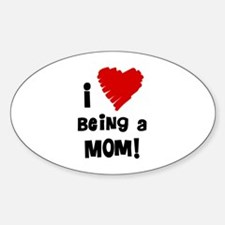I Heart Being a Mom! Decal