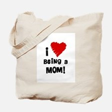 I Heart Being a Mom! Tote Bag