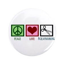 "Peace Love Scrapbooking 3.5"" Button"