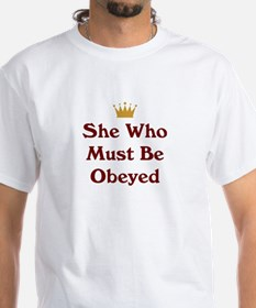 She Who Must Be Obeyed Shirt