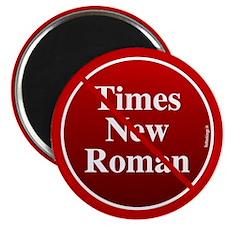 No Times New Roman Magnet