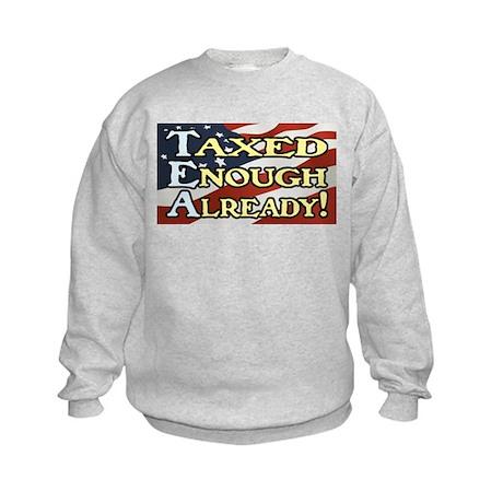 Taxed Enough Already! Kids Sweatshirt