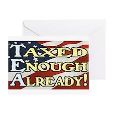 Taxed Enough Already! Greeting Card