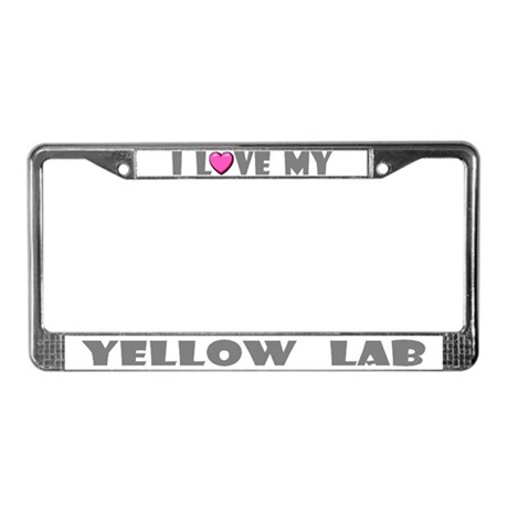 I Love My Yellow Lab License Plate Frame