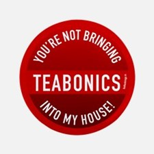 "Teabonics - Not in My House 3.5"" Button"