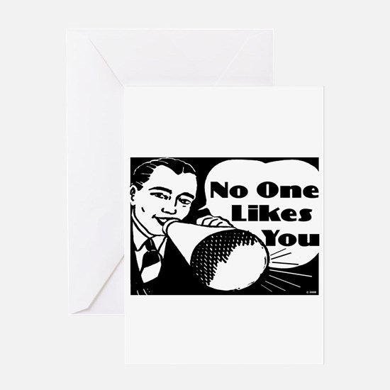 No One Likes You Greeting Card