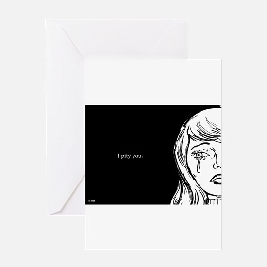 I Pity You Greeting Card
