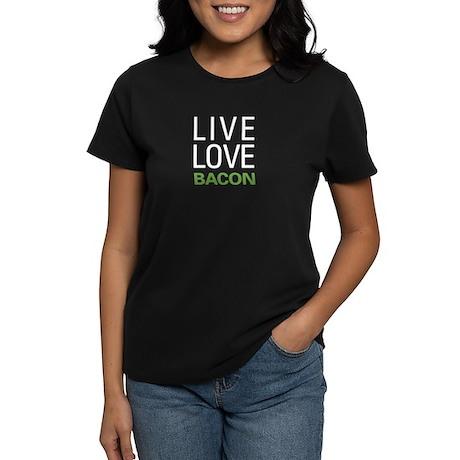 Live Love Bacon Women's Dark T-Shirt