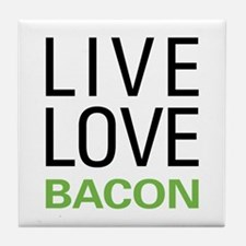 Live Love Bacon Tile Coaster
