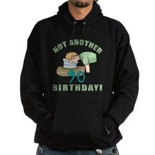 Not Another 90th Birthday! Hoodie