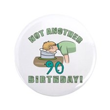 """Not Another 90th Birthday! 3.5"""" Button"""