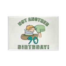 Not Another 90th Birthday! Rectangle Magnet (100 p
