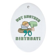 Not Another 90th Birthday! Ornament (Oval)
