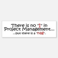 """There is no """"I"""" in Project Ma Sticker (Bumper)"""