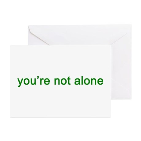 You're Not Alone (green text) Greeting Cards (Pk o