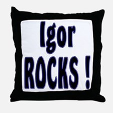 Igor Rocks ! Throw Pillow