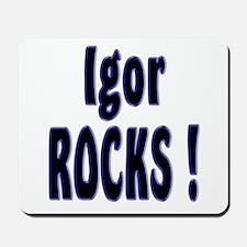 Igor Rocks ! Mousepad