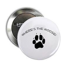 "Where's the Moose! 2.25"" Button"