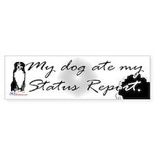 My dog ate my Status Report Bumper Sticker