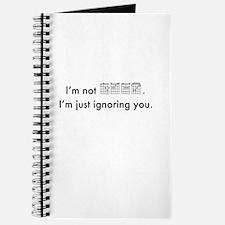 I'm Not Deaf. I'm Just Ignoring You. Journal