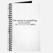 No Sense in Preaching to Deaf Ears Journal