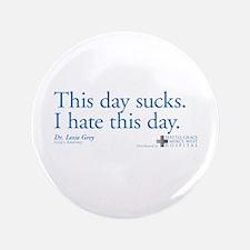 """This Day Sucks 3.5"""" Button"""