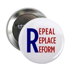 "Repeal, Replace, Reform button (2.25"")"