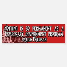 Milton Friedman on Temporary Bumper Bumper Sticker