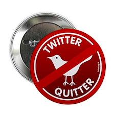 """Twitter Quitter 2.25"""" Button"""