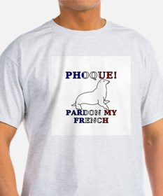 Phoque, Pardon My French T-Shirt