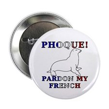 "Phoque, Pardon My French 2.25"" Button"
