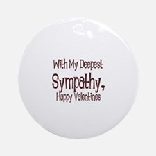 With My Deepest Sympathy, Hap Ornament (Round)