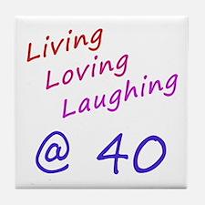 Living Loving Laughing At 40 Tile Coaster