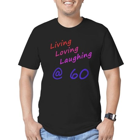 Living Loving Laughing At 60 Men's Fitted T-Shirt