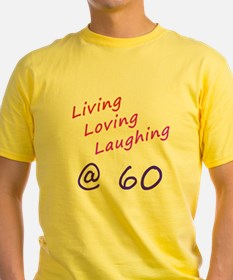 Living Loving Laughing At 60 T