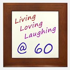 Living Loving Laughing At 60 Framed Tile