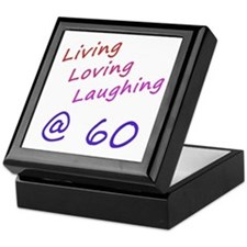 Living Loving Laughing At 60 Keepsake Box