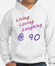 Living Loving Laughing At 90 Hoodie