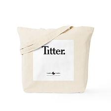 Titter Tote Bag