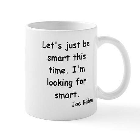 Joe Biden Smart Quote Mug