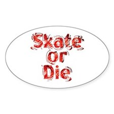 Skate or Die Decal