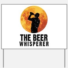 The Beer Whisperer Yard Sign