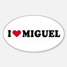 I LOVE MIGUEL ~ Oval Decal