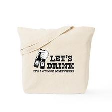 It's 5 O'clock Somewhere Tote Bag