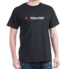 I Love TIMOTHY - Black T-Shirt
