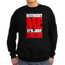 WITHOUT ME Sweatshirt