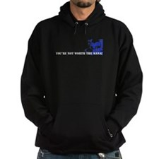 You're not worth the mana! Hoodie